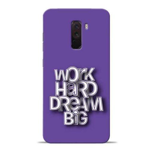 Work Hard Dream Big Poco F1 Mobile Cover