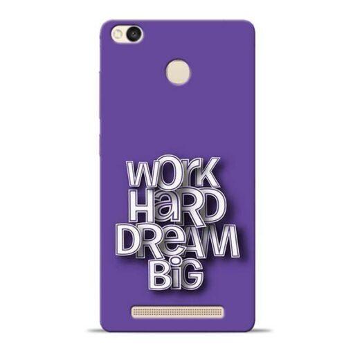 Work Hard Dream Big Redmi 3s Prime Mobile Cover