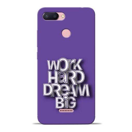 Work Hard Dream Big Redmi 6 Mobile Cover
