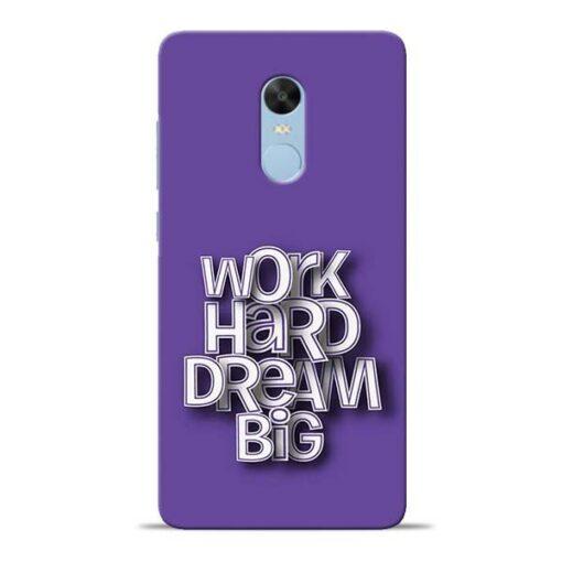 Work Hard Dream Big Redmi Note 4 Mobile Cover