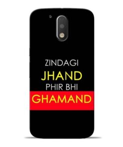 Zindagi Jhand Moto G4 Plus Mobile Cover
