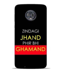 Zindagi Jhand Moto G6 Mobile Cover
