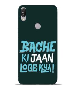 Bache Ki Jaan Louge Asus Zenfone Max Pro M1 Mobile Cover