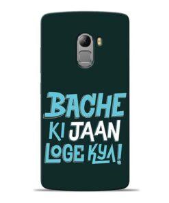 Bache Ki Jaan Louge Lenovo Vibe K4 Note Mobile Cover
