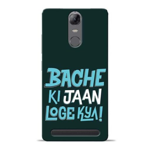 Bache Ki Jaan Louge Lenovo Vibe K5 Note Mobile Cover