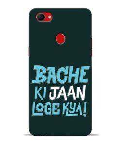 Bache Ki Jaan Louge Oppo F7 Mobile Cover