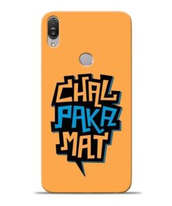 Chal Paka Mat Asus Zenfone Max Pro M1 Mobile Cover