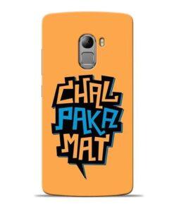Chal Paka Mat Lenovo Vibe K4 Note Mobile Cover