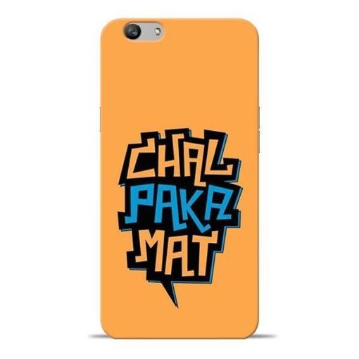 Chal Paka Mat Oppo F1s Mobile Cover