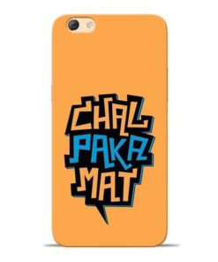 Chal Paka Mat Oppo F3 Mobile Cover