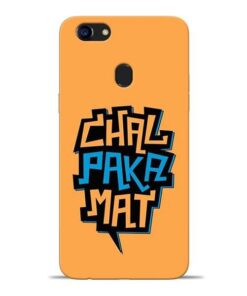 Chal Paka Mat Oppo F5 Mobile Cover