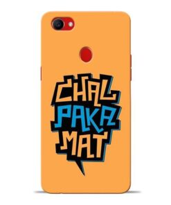 Chal Paka Mat Oppo F7 Mobile Cover