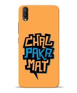 Chal Paka Mat Vivo V11 Pro Mobile Cover