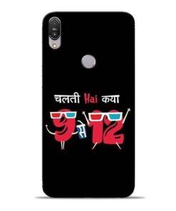 Chalti Hai Kiya Asus Zenfone Max Pro M1 Mobile Cover