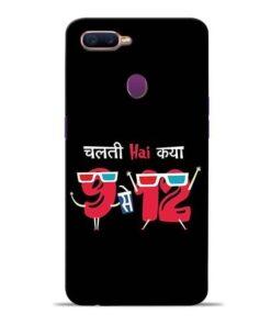 Chalti Hai Kiya Oppo F9 Pro Mobile Cover