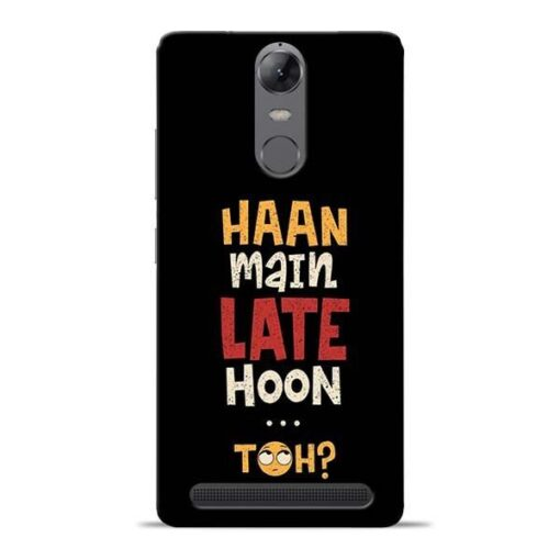 Haan Main Late Hoon Lenovo Vibe K5 Note Mobile Cover