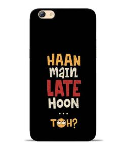 Haan Main Late Hoon Oppo F3 Mobile Cover