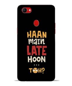 Haan Main Late Hoon Oppo F7 Mobile Cover