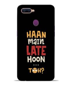 Haan Main Late Hoon Oppo F9 Pro Mobile Cover