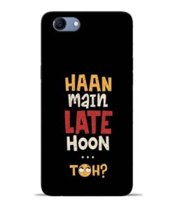 Haan Main Late Hoon Oppo Realme 1 Mobile Cover