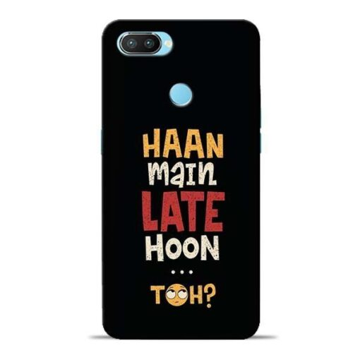 Haan Main Late Hoon Oppo Realme 2 Pro Mobile Cover