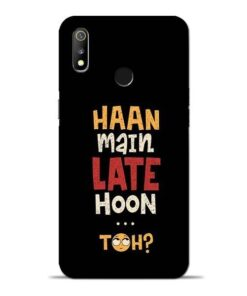 Haan Main Late Hoon Oppo Realme 3 Mobile Cover