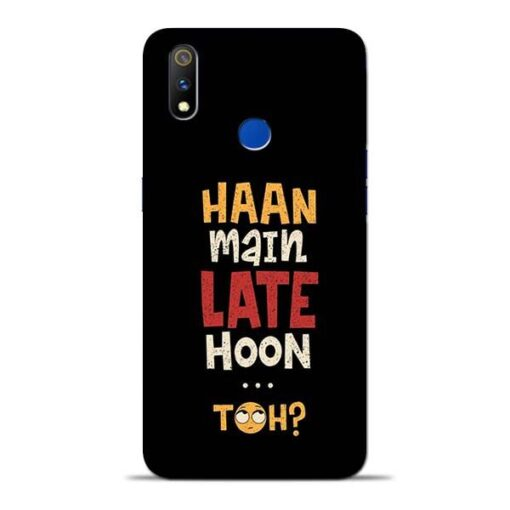 Haan Main Late Hoon Oppo Realme 3 Pro Mobile Cover