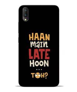 Haan Main Late Hoon Vivo V11 Pro Mobile Cover