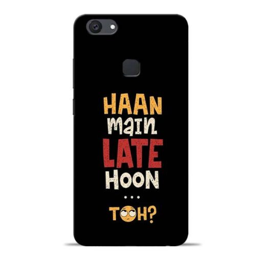 Haan Main Late Hoon Vivo V7 Plus Mobile Cover