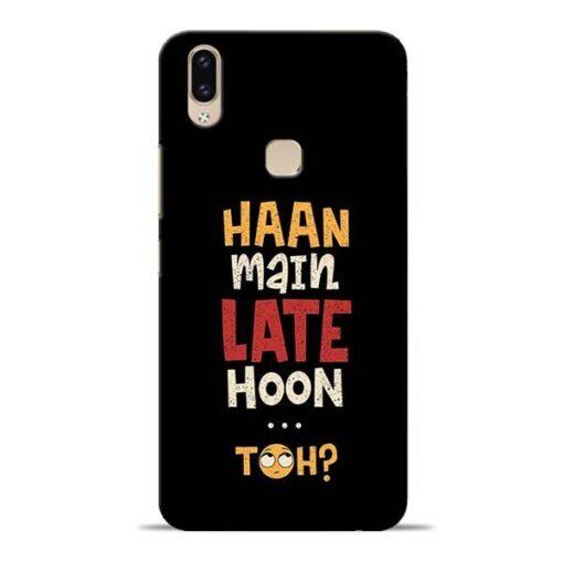 Haan Main Late Hoon Vivo V9 Mobile Cover