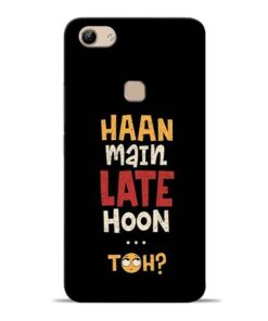 Haan Main Late Hoon Vivo Y81 Mobile Cover