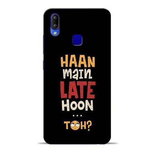 Haan Main Late Hoon Vivo Y95 Mobile Cover
