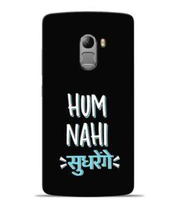 Hum Nahi Sudhrenge Lenovo Vibe K4 Note Mobile Cover