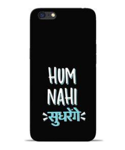 Hum Nahi Sudhrenge Oppo A71 Mobile Cover