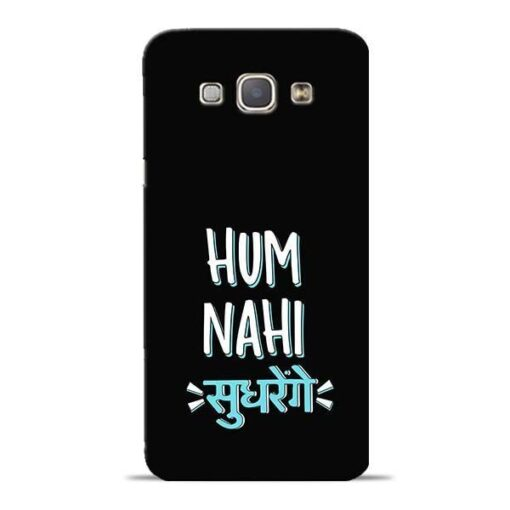 Hum Nahi Sudhrenge Samsung Galaxy A8 2015 Mobile Cover