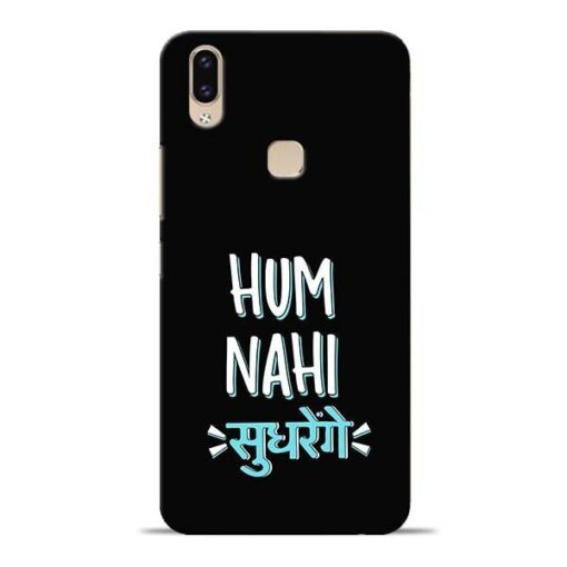 Hum Nahi Sudhrenge Vivo V9 Mobile Cover