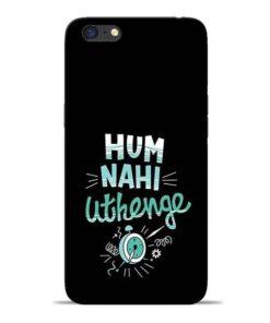 Hum Nahi Uthenge Oppo A71 Mobile Cover