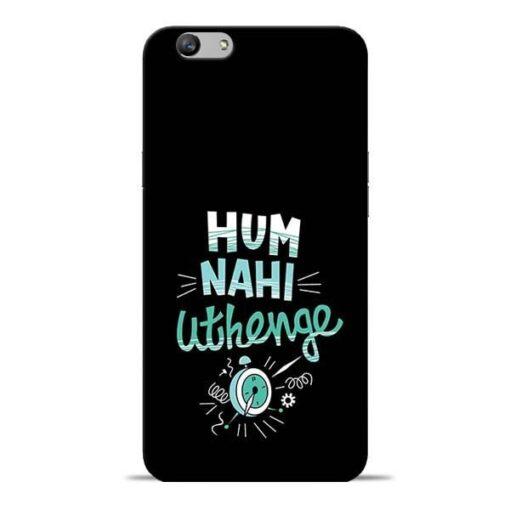 Hum Nahi Uthenge Oppo F1s Mobile Cover