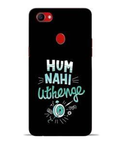 Hum Nahi Uthenge Oppo F7 Mobile Cover