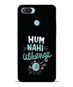 Hum Nahi Uthenge Oppo Realme 2 Pro Mobile Cover
