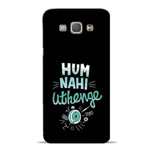 Hum Nahi Uthenge Samsung Galaxy A8 2015 Mobile Cover