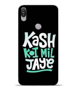 Kash Koi Mil Jaye Asus Zenfone Max Pro M1 Mobile Cover