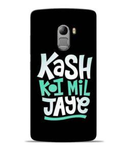 Kash Koi Mil Jaye Lenovo Vibe K4 Note Mobile Cover