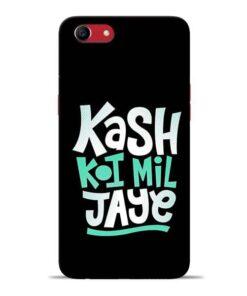 Kash Koi Mil Jaye Oppo A83 Mobile Cover
