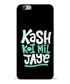 Kash Koi Mil Jaye Oppo F1s Mobile Cover