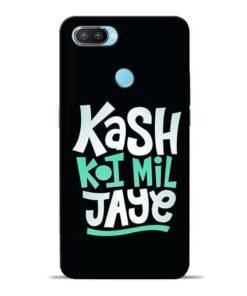 Kash Koi Mil Jaye Oppo Realme 2 Pro Mobile Cover