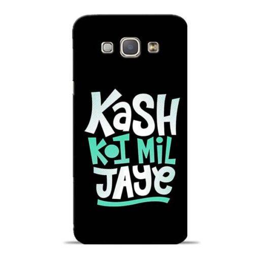 Kash Koi Mil Jaye Samsung Galaxy A8 2015 Mobile Cover