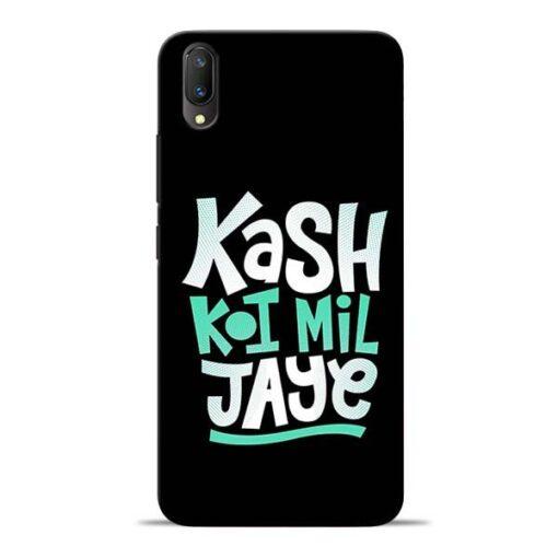 Kash Koi Mil Jaye Vivo V11 Pro Mobile Cover