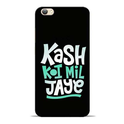 Kash Koi Mil Jaye Vivo V5s Mobile Cover