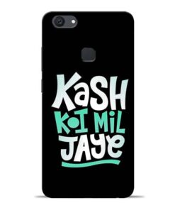 Kash Koi Mil Jaye Vivo V7 Plus Mobile Cover